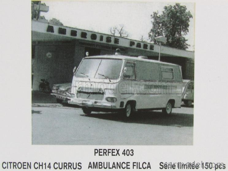 PERFEX PE403 Scale 1/43  CITROEN CH14 CURRUS VAN AMBULANCE FILCA CENTRE HOSPITALIER D'ARRAS 1965 WHITE
